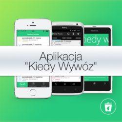 Aplikacja na urządzenia mobilne - Kiedy wywóz