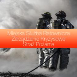 Miejska służba ratownicza, zarządzanie kryzysowe i straż pożarna
